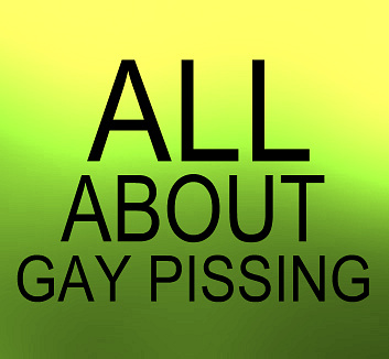 All about gay pissing